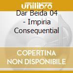 Dar Beida 04 - Impiria Consequential cd musicale