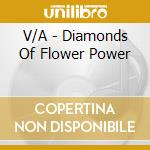 Diamonds flower power cd musicale di Artisti Vari