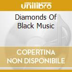 Various - Diamonds Of Black Music cd musicale di Artisti Vari