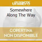 SOMEWHERE ALONG THE WAY cd musicale di BUSTER WILLIAMS QUIN
