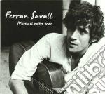 Savall Ferran- Mireu El Nostre Mar cd musicale di Ferran Savall