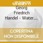 Handel - Watermusic - Jordi Savall cd musicale di Haendel
