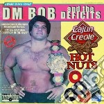 Dm Bob And The Defic - Cajun Creole Hot Nuts cd musicale di Dm bob and the defic