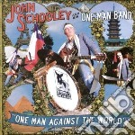 John Schooley - One Man Against The World cd musicale di John Schooley