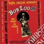 (LP VINILE) MY SHIT IS PERFECT lp vinile di BOB LOG III