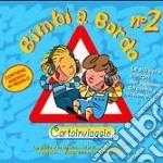 BIMBI A BORDO 2 cd musicale di ARTISTI VARI