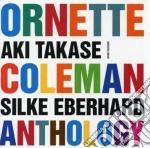 ORNETTE COLEMAN ANTHOLOGY cd musicale di TAKASE AKI & EBERHAR