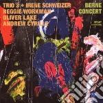 Trio 3 And Irene Sch - Berne Concert cd musicale di TRIO 3+SCHWEIZER IRE