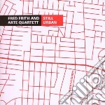 Fred Frith And Arte Quartett - Still Urban cd musicale di FRITH FRED & ARTE QU