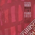 Weber, Weber - Woven Time cd musicale di WEBER KATHARINA