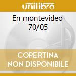 En montevideo 70/05 cd musicale di Quilapayun