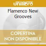 FLAMENCO NEW GROOVES cd musicale di ARTISTI VARI