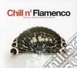 Chill N'flamenco cd musicale di ARTISTI VARI