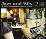 JAZZ AND' 80s  VOL.1 & 2 cd musicale di ARTISTI VARI