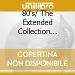 80'S/ THE EXTENDED COLLECTION (ANNI 80 MUSIC CLUB) cd musicale di ARTISTI VARI