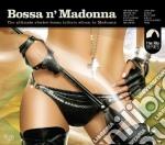 Bossa N' Madonna cd musicale di Artisti Vari