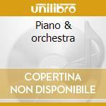 Piano & orchestra cd musicale
