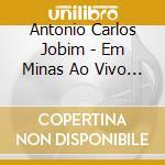 Em minas ao vivo piano e voz cd musicale di Jobim antonio carlos