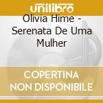 Olivia Hime - Serenata De Uma Mulher cd musicale di HIME OLIVIA