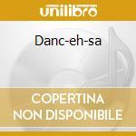 DANC-EH-SA cd musicale di TOM ZE'