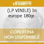 (LP VINILE) In europe 180gr. lp vinile