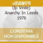 (LP VINILE) ANARCHY IN LEEDS 1976 lp vinile di SEX PISTOLS
