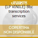 (LP VINILE) Bbc transcription services lp vinile
