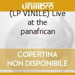 (LP VINILE) Live at the panafrican lp vinile