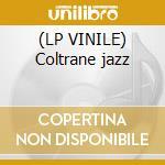 (LP VINILE) Coltrane jazz lp vinile