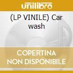 (LP VINILE) Car wash lp vinile