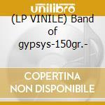 (LP VINILE) Band of gypsys-150gr.- lp vinile