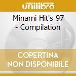 Minami Hit's 97 - Compilation cd musicale di Minami hit's 97