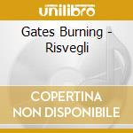 Gates Burning - Risvegli cd musicale di Gates Burning