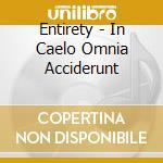 Entirety - In Caelo Omnia Acciderunt cd musicale di Entirety