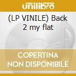 (LP VINILE) Back 2 my flat lp vinile di Dino