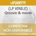 (LP VINILE) Groovin & movin lp vinile di X-press Danse
