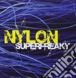 Nylon - Superfreaky cd musicale di NYLON