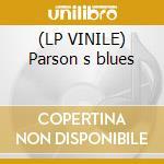 (LP VINILE) Parson s blues lp vinile di Six organs of admitt