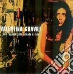 Valentina Gravilli - Alle Ragazze Nulla Accade A Caso cd musicale di Valentina Gravilli