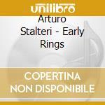 Arturo Stalteri - Early Rings cd musicale di Arturo Stalteri