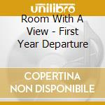 First year departure cd musicale di Room with a view