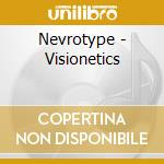 VISIONETICS cd musicale di NEVROTYPE