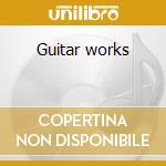 Guitar works cd musicale di Luigi Boccherini