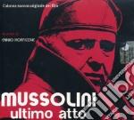 Ennio Morricone - Mussolini Ultimo Atto cd musicale di Ennio Morricone