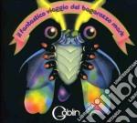 Goblin - Il Fantastico Viaggio Del Bagarozzo Mark cd musicale di GOBLIN
