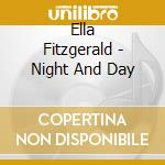 Ella Fitzgerald - Night And Day cd musicale