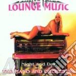 NIGHT AND DAY (lounge music) cd musicale di ARTISTI VARI
