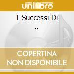 I SUCCESSI DI .. cd musicale di CELENTANO ADRIANO