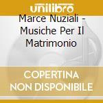Marce nuziali-musiche per il mat-av cd musicale di ARTISTI VARI