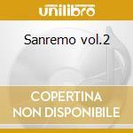 Sanremo vol.2 cd musicale di Artisti Vari